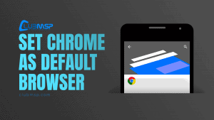 Set Chrome As the Default Browser