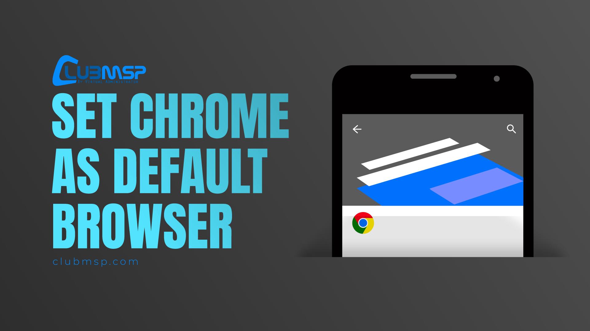 Set Chrome As the Default Browser